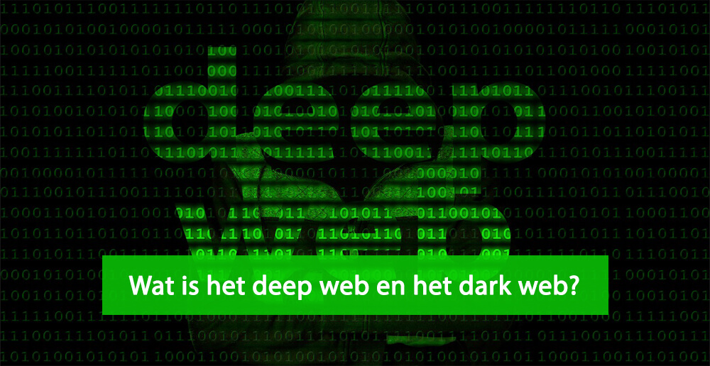 Deep web - Dark web - Wat is het deep web - Wat is het dark web