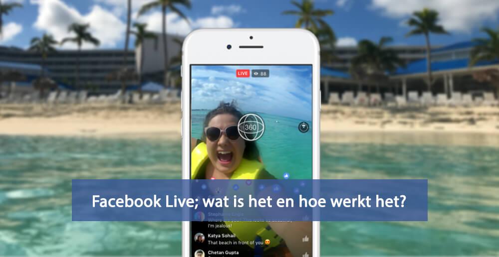 Facebook Live - Wat is Facebook Live - Hoe werkt Facebook Live
