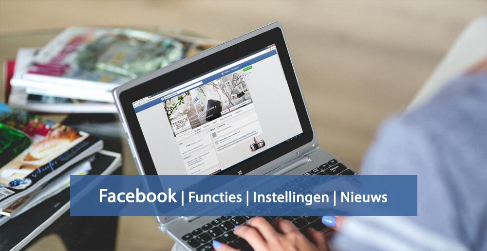 Facebook nieuws - Facebook functies - Facebook instellingen