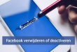 Facebook verwijderen - Facebook account verwijderen - Facebook deactiveren