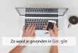 Gevonden worden in Google