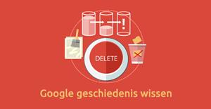 Google privacy instellingen - Google geschiedenis wissen
