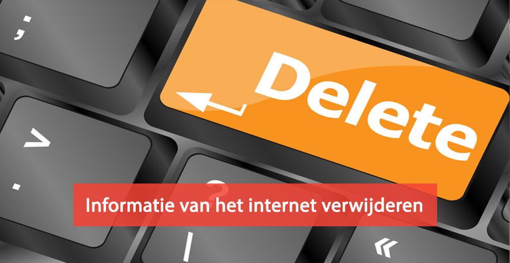 Informatie van het internet verwijderen - social media - website - forum - zoekmachine - zoekresultaten