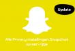 Instellingen Snapchat - Snapchat privacy instellingen - Privacy instellingen Snapchat