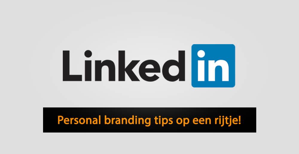 LinkedIn personal branding tips - Personal branding tips voor LinkedIn