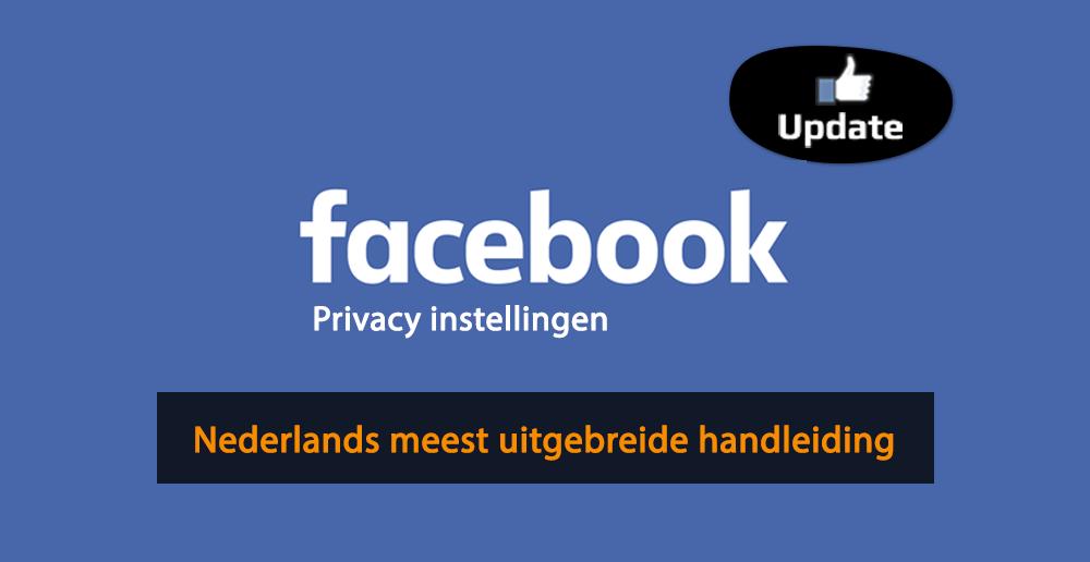 Privacy instellingen Facebook - Handleiding privacy instellingen Facebook