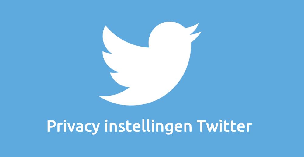 Privacy instellingen Twitter - Twitter privacy instellingen