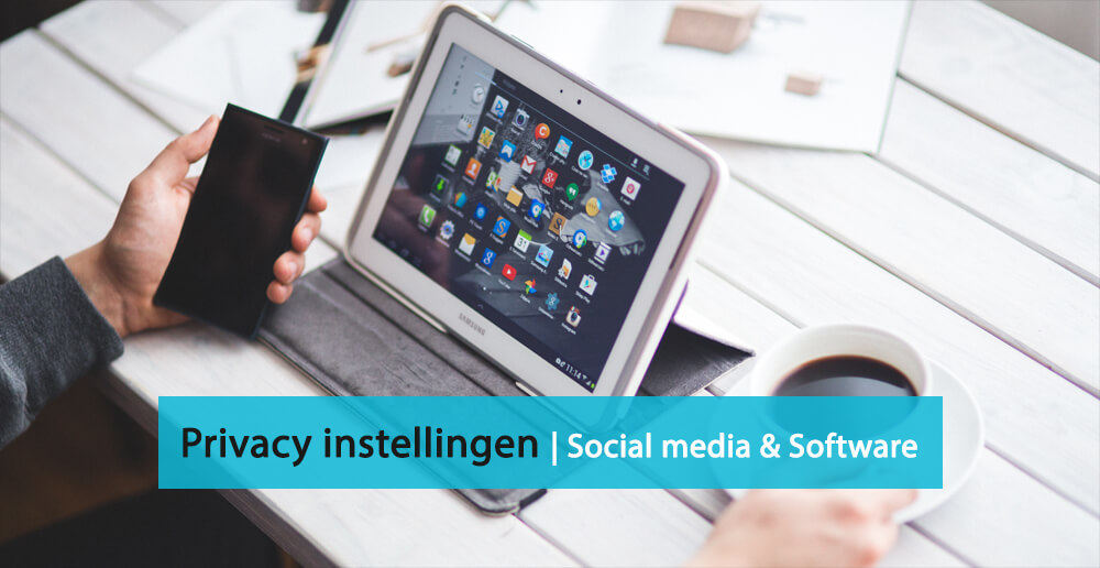 Privacy instellingen en handleidingen - social media - apps -software