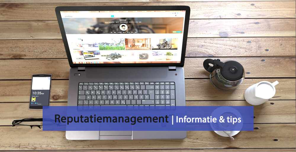 Reputatiemanagement tips - Reputatiemanagement informatie