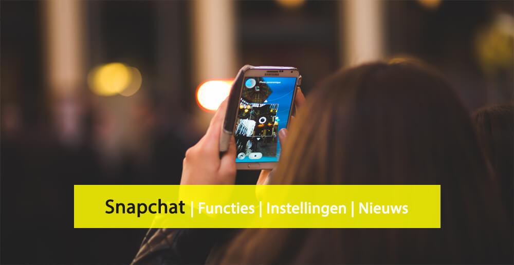 Snapchat nieuws - Snapchat functies - Snapchat instellingen