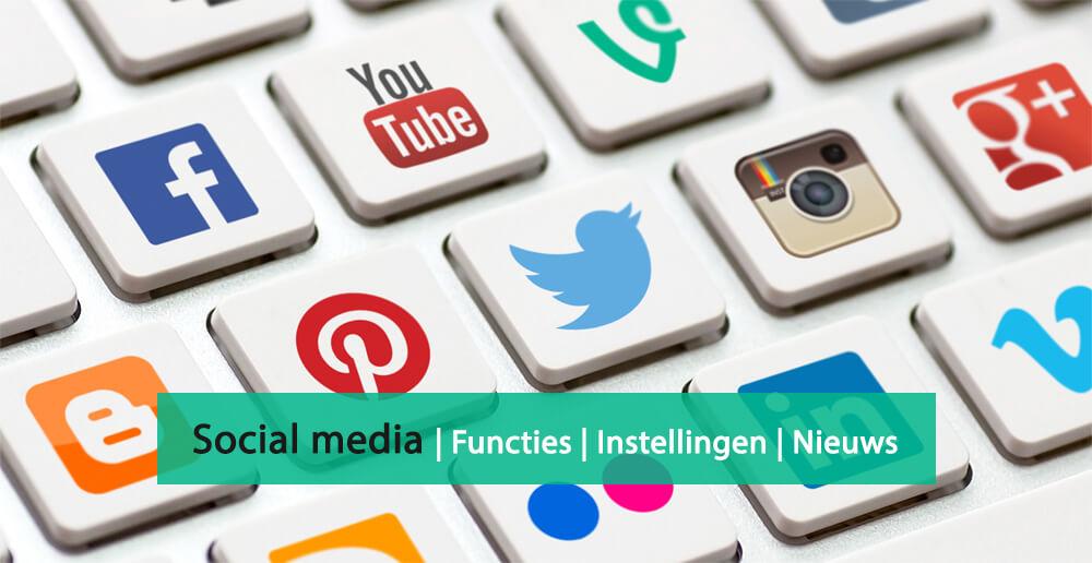 Social media nieuws - social media instellingen - social media functies
