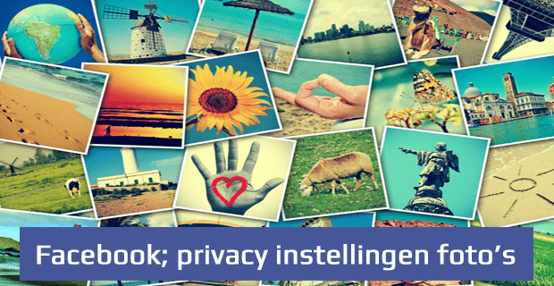 Social media privacy - Facebook fotos privacy instellingen