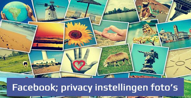 Social media privacy - Facebook fotos privacy instellingen