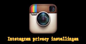 Social media privacy - Privacy instellingen Instagram