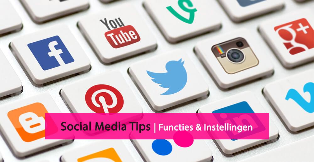 Social media tips - social media instellingen - social media functies