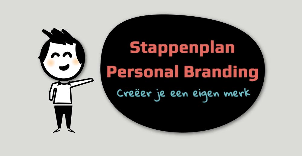 Stappenplan personal branding - personal branding stappenplan