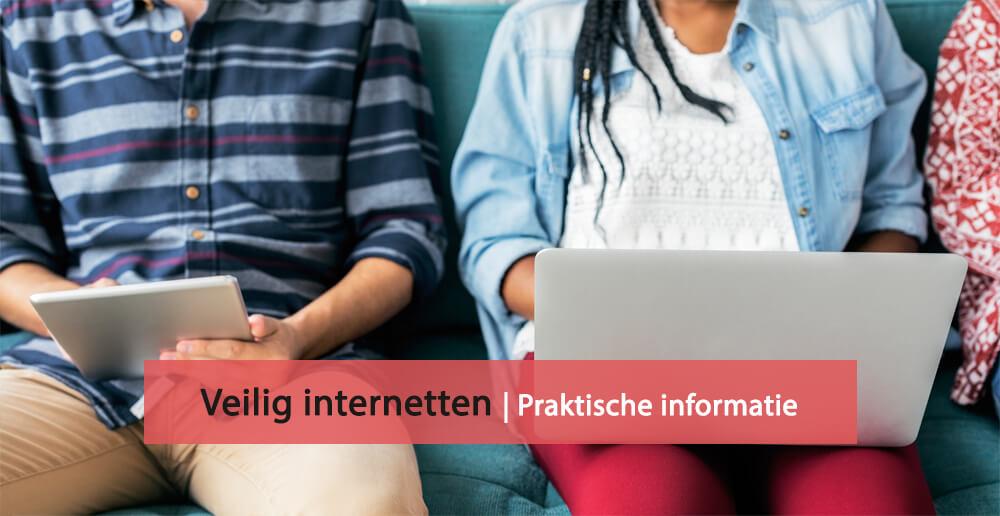Tips voor veilig internetgebruik - Veilig internetten