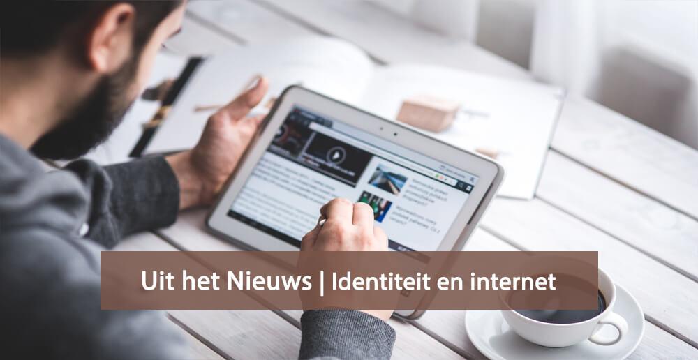 Uit het nieuws - online identiteit - internet -veilig internetten - social media