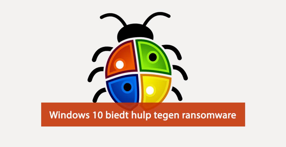 Windows 10 beschermt bestanden tegen ransomware
